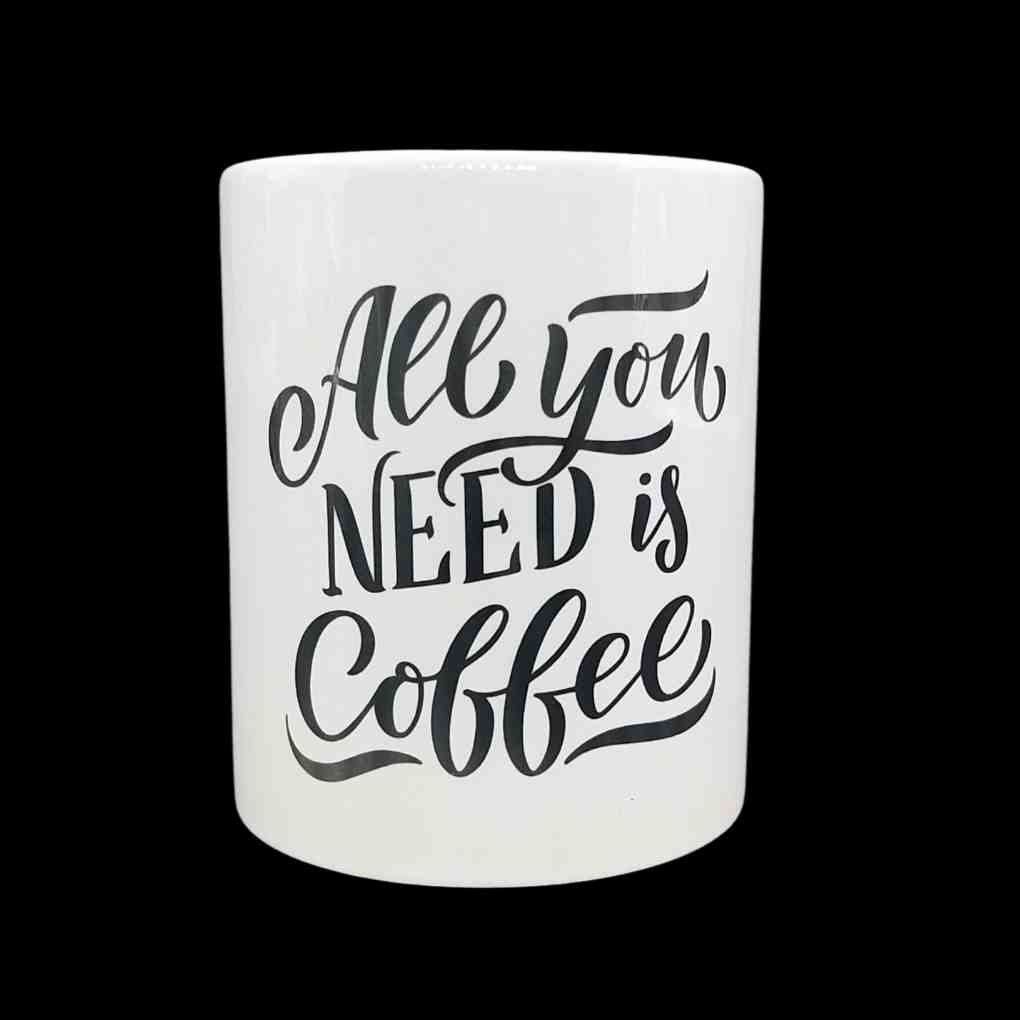Skodelica all you need is coffee